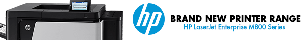 Brand New Printer Range - HP M800 Series